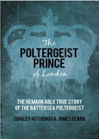 The Poltergeist Prince of London by Shirley Hitchings & James Clark